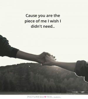 Verwandte Suchanfragen zu Cause you are the piece of me i wish i didn