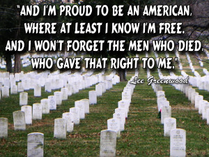 And I'M Proud To Be An American, Where At Least I Know I'M Free ...