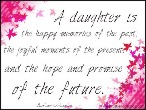 Happy Birthday To My Beautiful Daughter Quotes A daughter is the happy