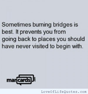 posts sometimes burning bridges is awesome may the bridges i burn ...