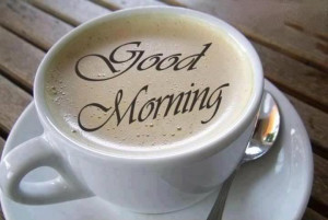 Good Morning... And have a nice day!