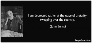 quote-i-am-depressed-rather-at-the-wave-of-brutality-sweeping-over-the ...