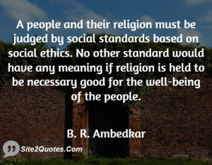 people and their religion must be judged by social standards based ...