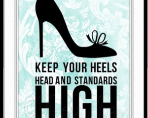 Keep your head, heels and standards high - Inspirational Quote, Teal ...