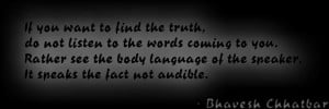... body language of the speaker. It speaks the fact not audible