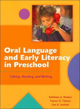 Oral Language and Early Literacy in Preschool: Talking, Reading, and ...