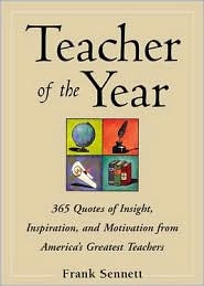 Teacher of the Year : 365 Quotes of Insight, Inspiration, and ...