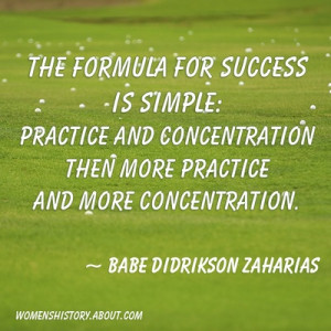 Babe Didrikson Zaharias Quote - sounds more like work than play, eh?