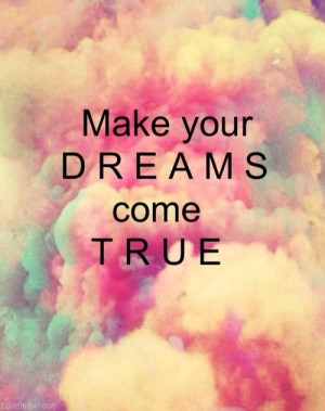 You Are A Dream Come True Quotes. QuotesGram
