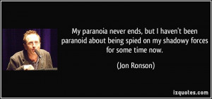 quote-my-paranoia-never-ends-but-i-haven-t-been-paranoid-about-being ...