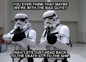 If Stormtroopers would stop and think…