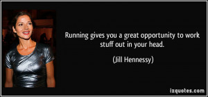 Running gives you a great opportunity to work stuff out in your head ...