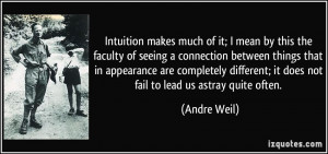 Intuition makes much of it; I mean by this the faculty of seeing a ...