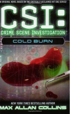 Crime Scene Investigation CSI Cold Burn by Max Collins