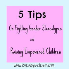 Tips on Fighting Gender Stereotypes and Raising Confident Children