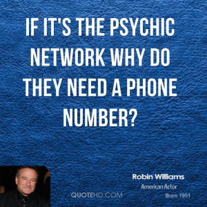 robin-williams-robin-williams-if-its-the-psychic-network-why-do-they ...