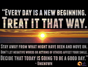 New Day New Beginning Quotes every day is a new beginning.
