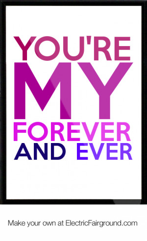 You're my forever and ever Framed Quote