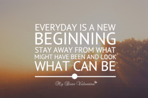 New Beginning Quotes Everyday is a new beginning