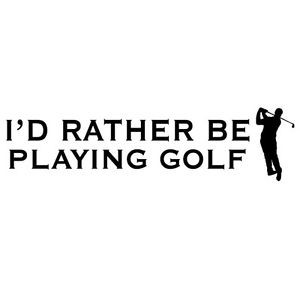 Id-Rather-Be-Playing-Golf-Vinyl-Wall-Decal-Quote-Sticker-Funny-Car ...