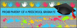 ... of a Preschool Graduate, and Proud Parent of a Kindergarten Graduate