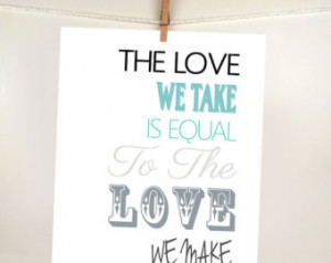 Beatles Quote, The lov e we take is equal to the love we make, Nursery ...