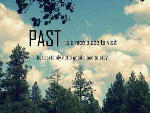 inspirational quote, quote, quotes, sayings, the past