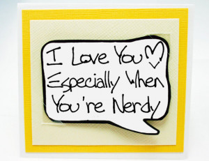 Nerdy Geekery Quote Card. Yellow Love You Card for Nerds . Fun Little ...