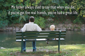 If you've got five real friends, you've had a great life