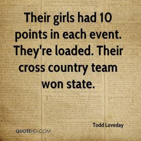 ... in each event. They're loaded. Their cross country team won state