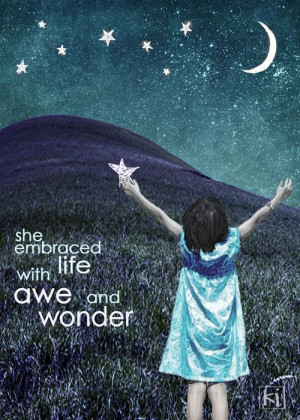 she embraced life with awe and wonder. #words #inspirational