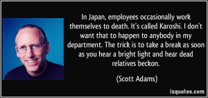 In Japan, employees occasionally work themselves to death. It's called ...