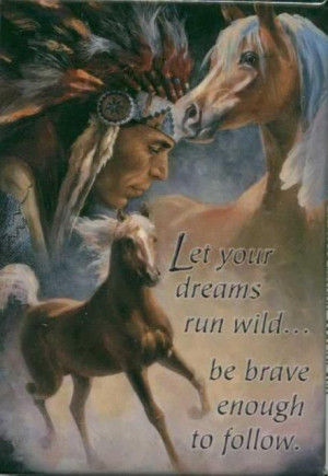 Run wild with your dreams like the horses thru the fields