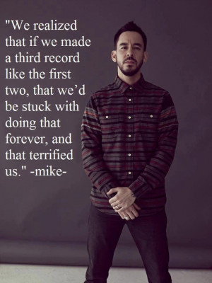 Linkin Park - quote from Mike Shinoda