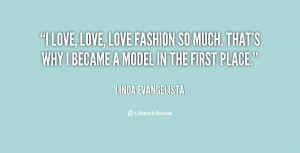 quote-Linda-Evangelista-i-love-love-love-fashion-so-much-83209.png
