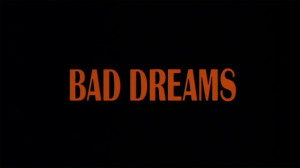 Bad Dreams Bad dreams was kind of given