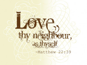 Love thy neighbor quote