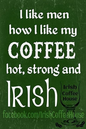 Irish Quotes, Irish Sayings, Irish Jokes & More..., i like irish men