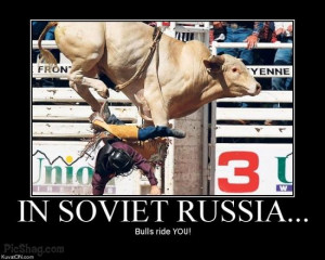 ... .bestmemes.com/resimage/18/684/439/demotivators-in-soviet-russia.html