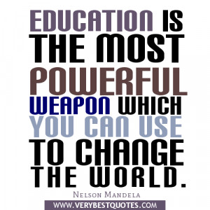 ... is the most powerful weapon – inspirational quote about education