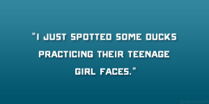 Funny Teenage Girl Quotes Teenage girl faces.
