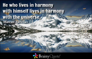 He who lives in harmony with himself lives in harmony with the ...