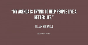 quote-Jillian-Michaels-my-agenda-is-trying-to-help-people-243213.png