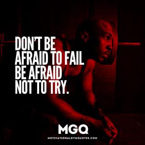 Don't be afraid to fail…