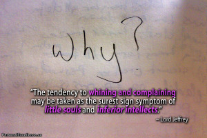 "Inspirational Quote: ""The tendency to whining and complaining may be ..."
