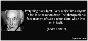 More Andre Kertesz Quotes