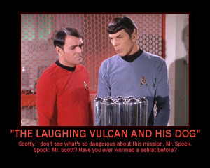 The Laughing Vulcan and His Dog --- Scotty: I don't see what's so ...