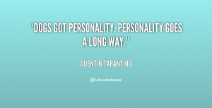 quote-Quentin-Tarantino-dogs-got-personality-personality-goes-a-long ...