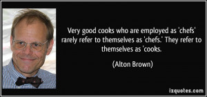 More Alton Brown Quotes