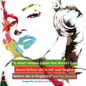 smart woman kisses but doesn't love, leaves before she is left and ...